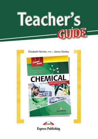 Chemical Engineering - химическая промышленность. Teacher's guide
