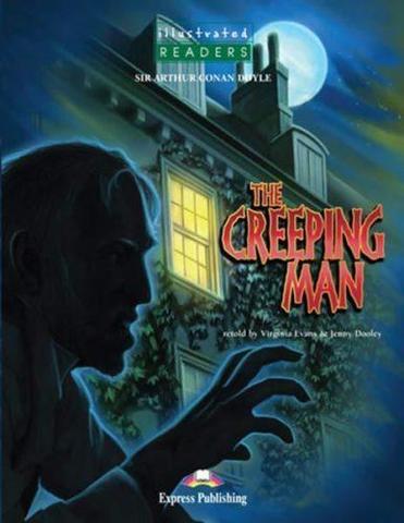The creeping man. Крадущийся человек. Артур Конан Дойл. Pre-Intermediate (6-7 класс) Книга для чтения с Audio CD.