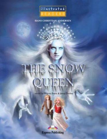 The Snow Queen. Снежная королева. Г.Х. Андерсен. Beginner (4-5 класс) (Illustrated). Книга для чтения