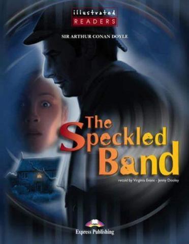 The Speckled Band. Пестрая лента. Артур Конан Дойл. Elementary (5-6 класс) Книга для чтения с audio CD.
