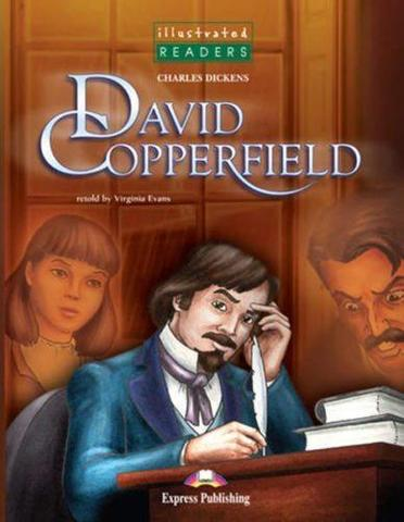 David Copperfield. Дэвид Копперфильд. Чарльз Диккенс. Pre-Intermediate (6-7 класс). Книга для чтения