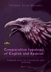 Comparative typology of English and Spanish. Adapted story for translation and retelling. Book 1