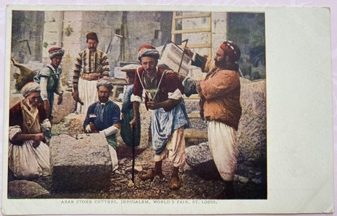 Arab Stone Cutters. Jerusalem. World`s Fair, St. Louis