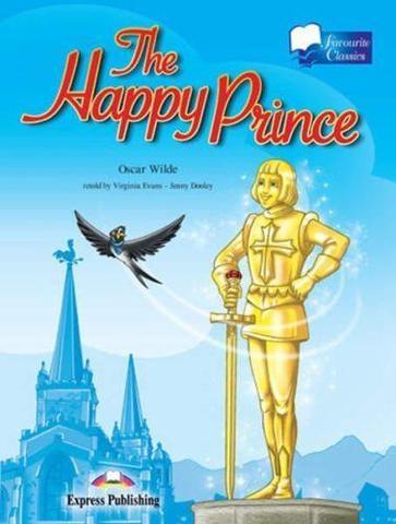 The Happy Prince. Счастливый принц. Оскар Уайльд. Уровень A2 (5-6 класс). Книга для чтения