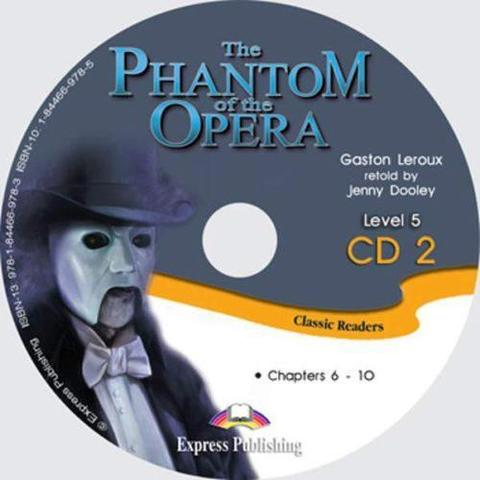 The Phantom of the Opera. Upper-intermediate (9-10 класс). Audio CD2