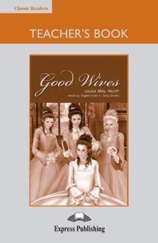 Good Wives. Upper-intermediate (9-10 класс). Книга для учителя
