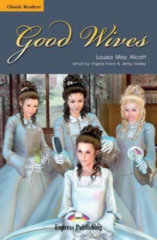 Good Wives. Upper-intermediate (9-10 класс). Книга для чтения