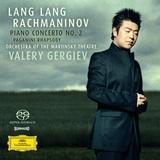 Lang Lang, Orchestra Of The Mariinsky Theatre, Valery Gergiev / Rachmaninov: Piano Concerto No. 2, Paganini Rhapsody (SACD)