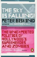 The Sky is Falling! : The Unexpected Politics of Hollywood's Superheroes and Zombies