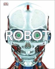 Robot : Meet the Machines of the Future