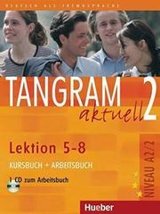 Tangram aktuell 2 – Lektion 5–8 - Kursbuch + Arbeitsbuch mit Audio-CD zum Arbeitsbuch