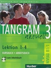 Tangram aktuell 3 – Lektion 1–4 - Kursbuch + Arbeitsbuch mit Audio-CD zum Arbeitsbuch