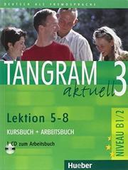 Tangram aktuell 3 – Lektion 5–8 - Kursbuch + Arbeitsbuch mit Audio-CD zum Arbeitsbuch