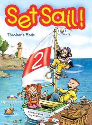 Set Sail 2. Teacher's Book. (interleaved). Книга для учителя