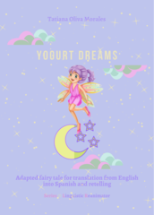 Yogurt dreams. Adapted fairy tale for translation from English into Spanish and retelling. Series © Linguistic Reanimator