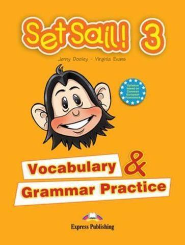 Set Sail 3. Vocabulary & Grammar Practice. Beginner. Сборник лексических и грамматических упражнений