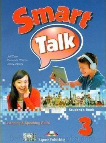 Smart Talk 3. Listening & Speaking skills.  Student's book. Учебник