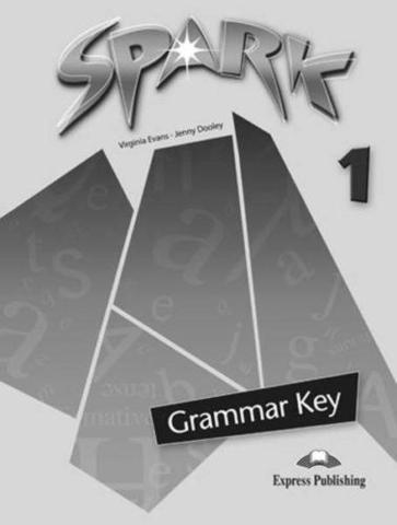 Spark 1 (Monstertrackers). Grammar Book Key. Ответы к грамматике
