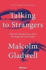 Talking to Strangers : What We Should Know about the People We Don't Know