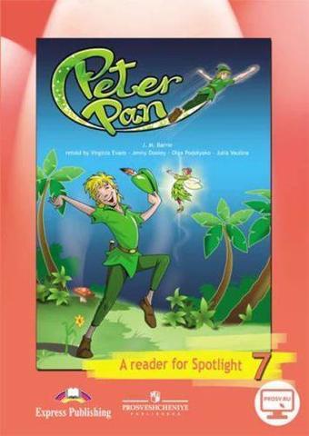Spotlight 7 кл. Reader. Peter Pan. Английский в фокусе. Книга для чтения. Питер Пен
