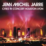 Jean-Michel Jarre / Cities In Concert Houston Lyon (RU)(CD)