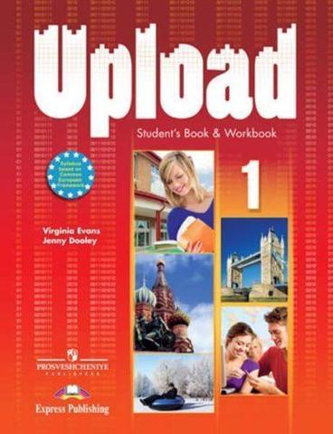 Upload 1.Student Book & Workbook. Учебник и рабочая тетрадь