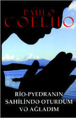 Rio-Pyedranın sahilində oturdum və ağladım