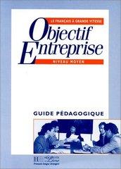 Objectif : Entreprise 2 Guide pedagogique**