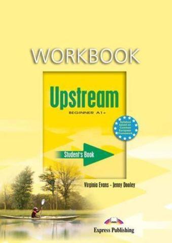 Upstream Beginner A1+. Workbook. Рабочая тетрадь