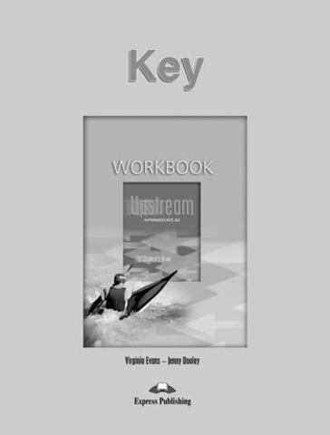 Upstream Intermediate B2 (1st Edition) — Workbook Key — Ответы к рабочей тетради