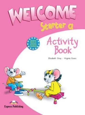 Welcome Starter a. Activity Book. Рабочая тетрадь