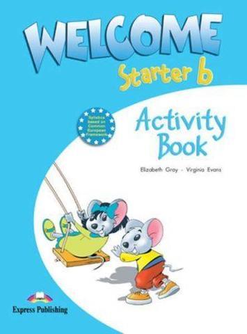 Welcome Starter b. Activity Book. Beginner. Рабочая тетрадь