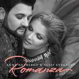 Anna Netrebko & Yusif Eyvazov / Romanza (RU)(CD)