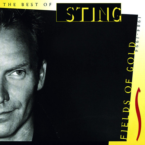 Sting / Fields Of Gold: The Best Of Sting 1984 - 1994 (CD)