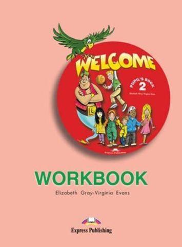 Welcome 2. Workbook. Рабочая тетрадь