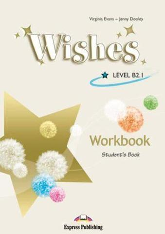 Wishes B2.1. Workbook Student's book (revised) international. Рабочая тетрадь