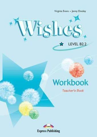 wishes b2.2 teacher's workbook - рабочая тетрадь, вариант для учителя