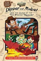 Gravity Falls: Dipper and Mabel and the Curse of the Time Pirates' Treasure!: A