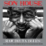 Son House / Raw Delta Blues (2LP)