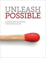 Unleash Possible : A Marketing Playbook That Drives B2B Sales