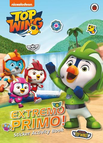 Top Wing: Extremo Primo! Sticker Activity Book