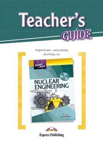 Nuclear Engineering (esp). Teacher's guide. Книга для учителя