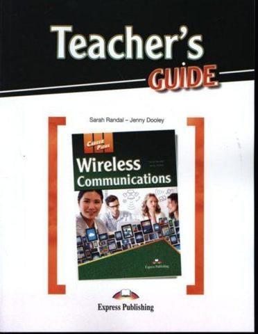 Wireless Communications (esp). Teacher's Guide. Книга для учителя