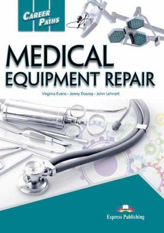 Medical equipment repair (esp). Student's Book. Учебник