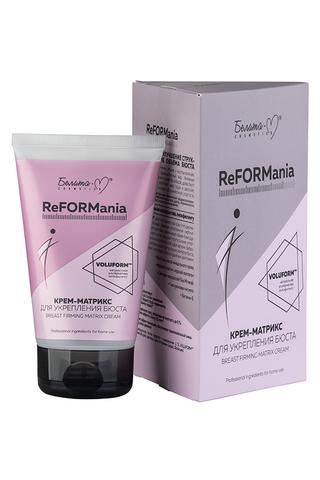 Белита-М ReForMania Крем-матрикс для укрепления бюста 125г