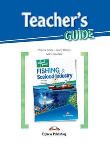 Fishing and Seafood Industries (Esp). Teacher's Guide. Книга для учителя