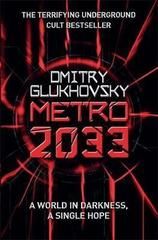 Metro 2033 : The novels that inspired the bestselling games