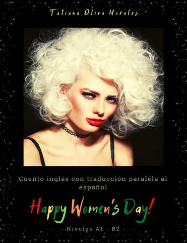 Happy Women's Day! Cuento inglés con traducción paralela al español. Niveles A1 - B2