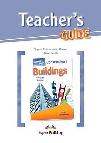 Construction 1 buildings (esp). Teacher's Guide. Книга для учителя