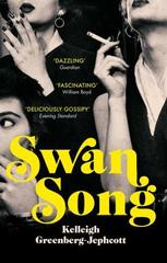 Swan Song : Longlisted for the Women's Prize for Fiction 2019